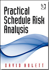 Practical Schedule Risk Analysis, by David Hulett