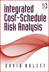Integrated Cost Schedule Risk Analysis, by David Hulett